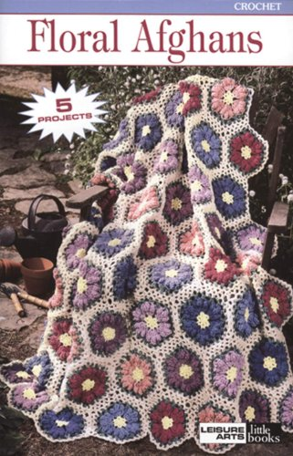 9781609009557: Floral Afghans (Leisure Arts #75023) (Leisure Arts Little Books)