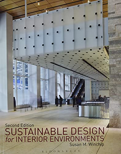 Sustainable Design for Interior Environments, 2nd Edition: Susan M. Winchip