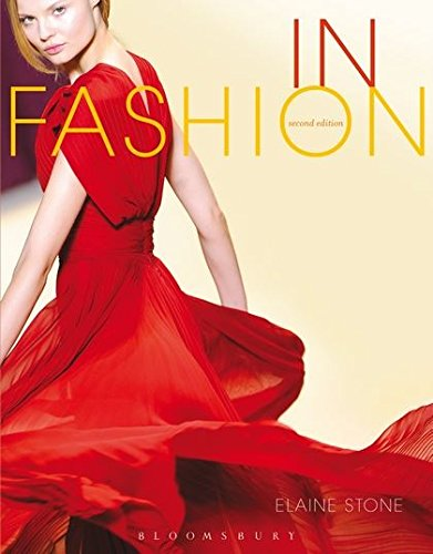In Fashion 9781609012229 This 2nd Edition of Elaine Stone's best-selling text, In Fashion, offers a clear introduction to the fashion industry that is as dynamic