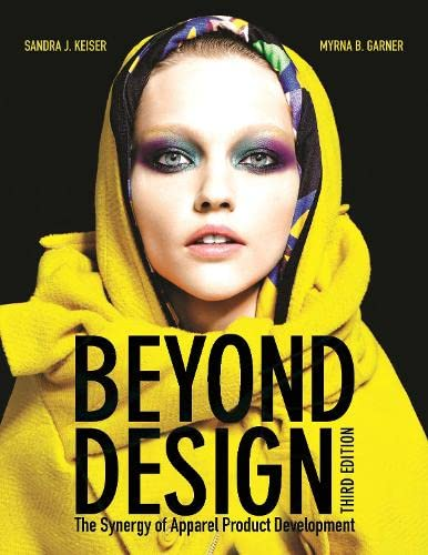9781609012267: Beyond Design: The Synergy of Apparel Product Development, 3rd Edition