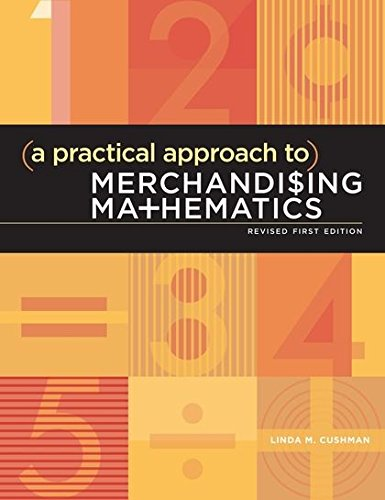 9781609013004: A Practical Approach to Merchandising Mathematics Revised First Edition