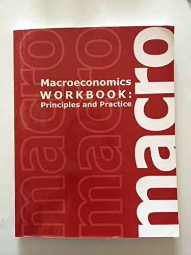 9781609040383: Macroeconomics (Workbook: Principles and Practice)