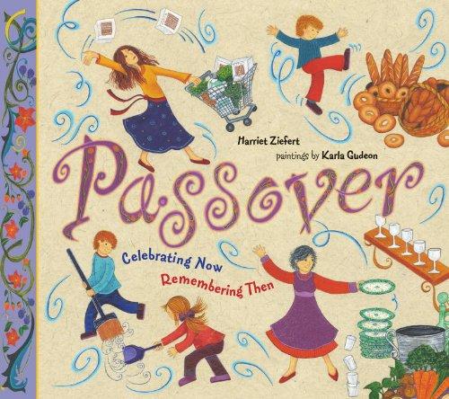 Passover Celebrating Now, Remembering Then: Ziefert, Harriet