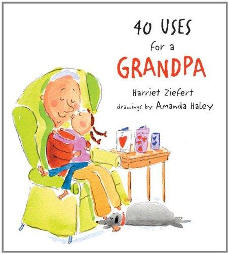 40 Uses for a Grandpa: Harriet Ziefert