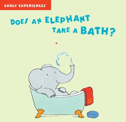 9781609051648: Does an Elephant Take a Bath?: Early Experiences