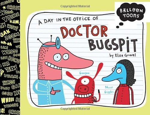 9781609051822: Balloon Toons: A Day in the Office of Doctor Bugspit