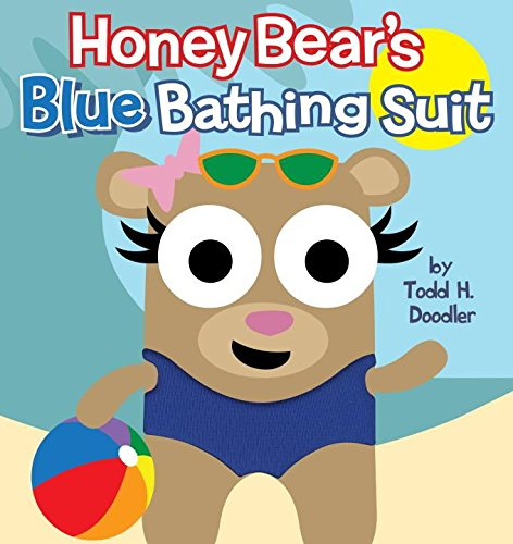 Honey Bear's Blue Bathing Suit: Todd H. Doodler