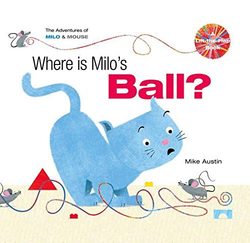 Where is Milo�s Ball (Adventures of Milo & Mouse): Mike AustinMike Austin