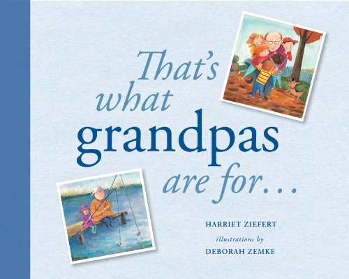 9781609053185: That's What Grandpas Are For...: Gift Edition