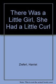 9781609053222: There Was a Little Girl, She Had a Little Curl