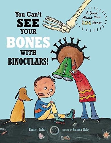 9781609054175: You Can't See Your Bones with Binoculars: A Guide to Your 206 Bones