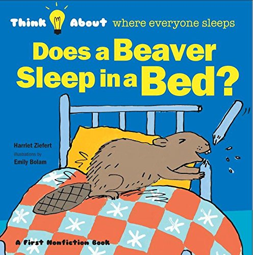 9781609054236: Does a Beaver Sleep in a Bed?: Think About...where everyone sleeps