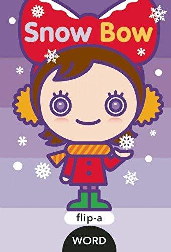 9781609054298: Snow Bow (Flip-a-Word)