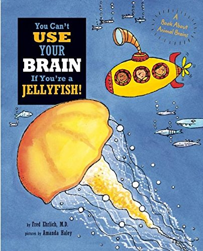 9781609054540: You Can't Use Your Brain if You're a Jellyfish!