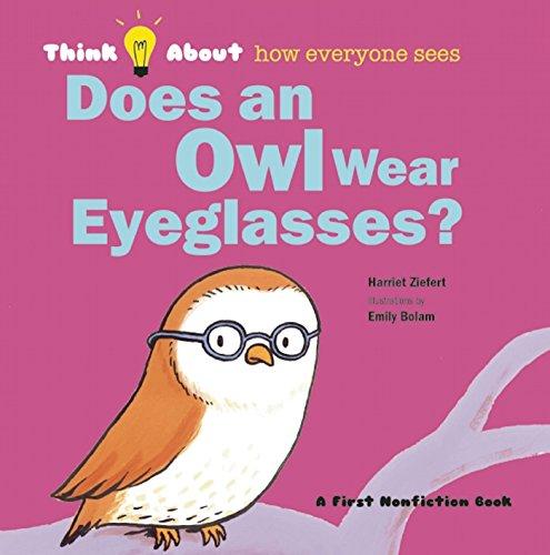Does an Owl Wear Eyeglasses? (Think About): Ziefert, Harriet