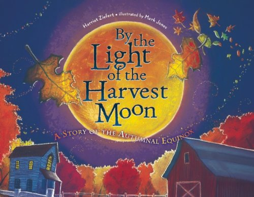 9781609055035: By the Light of the Harvest Moon: A Story of the Autumnal Equinox