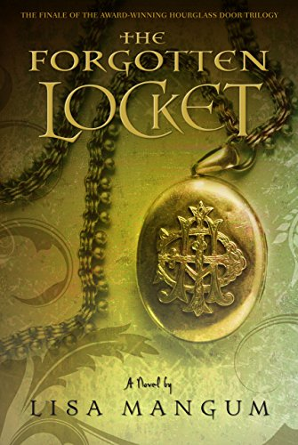 The Forgotten Locket (Hourglass Door Trilogy): Lisa Mangum