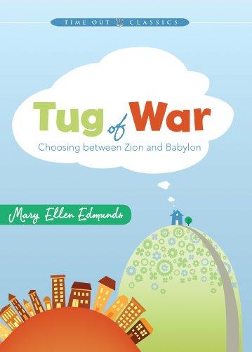 Tug of War : Choosing Between Zion and Babylon: Mary Ellen Edmunds