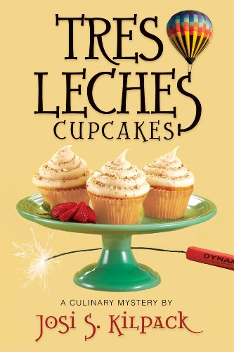 Tres Leches Cupcakes (Sadie Hoffmiller Culinary Mystery Series): Kilpack, Josi S.