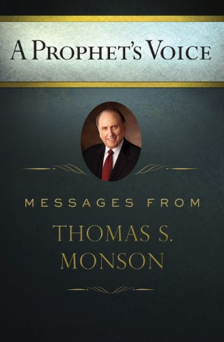 9781609072186: A Prophets Voice: Messages from Thomas S. Monson