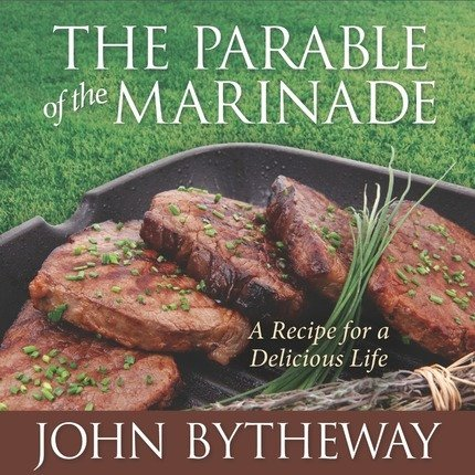 9781609073701: Parable of the Marinade: A Recipe for a Delicious Life