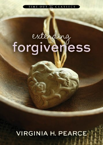 Extending Forgiveness: Time Out Classics: Virginia H. Pearce