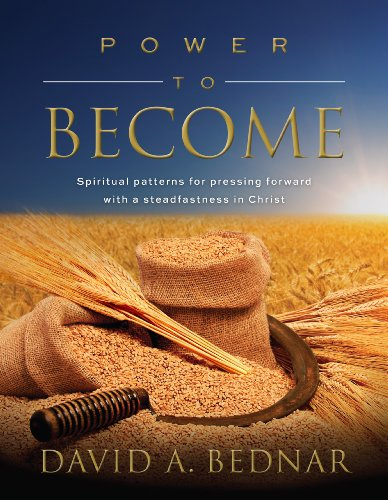 Power to Become: David A. Bednar