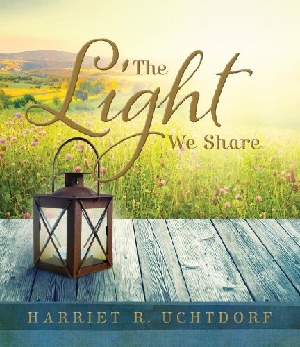 The Light We Share: Harriet R. Uchtdorf