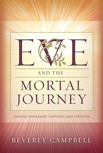 9781609078850: Eve and the Mortal Journey: Finding Wholeness, Happiness, and Strength