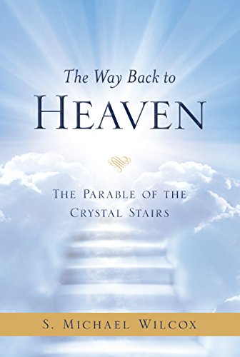 9781609079055: The Way Back to Heaven: The Parable of the Crystal Stairs