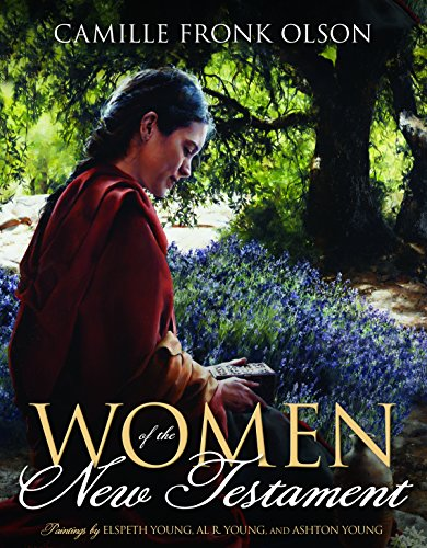Women in the New Testament: Camille Fronk Olson