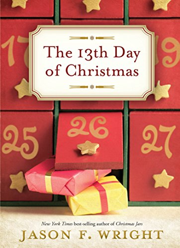 The 13th Day of Christmas: Wright, Jason F.