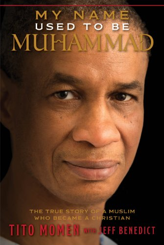 9781609079680: My Name Used to Be Muhammad: The True Story of a Muslim Who Became a Christian