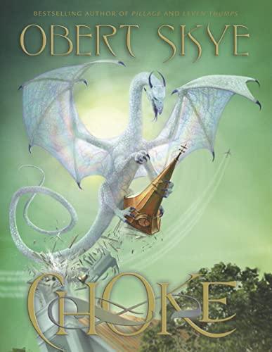 Choke (Pillage Trilogy (Pillogy)): Skye, Obert