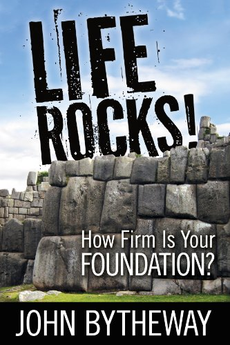 Life Rocks! How Firm is Your Foundation (9781609089016) by John Bytheway