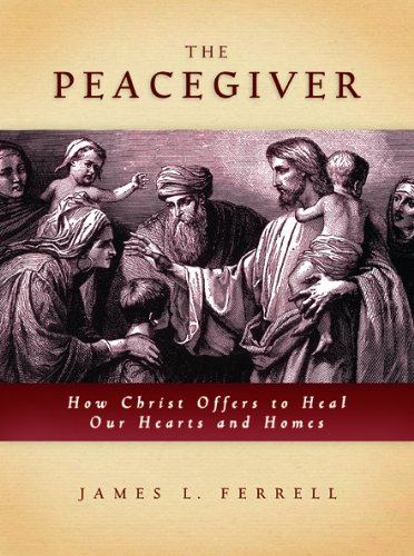 9781609089139: The Peacegiver: How Christ Offers to Heal Our Hearts and Homes