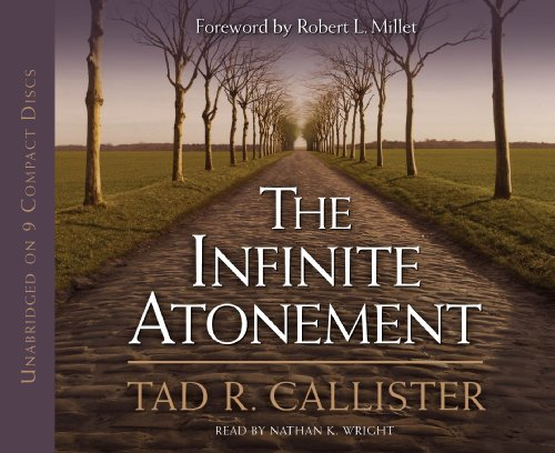 The Infinite Atonement: Tad R. Callister