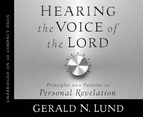 9781609089214: Hearing the Voice of the Lord: Principles and Patterns of Personal Revelation