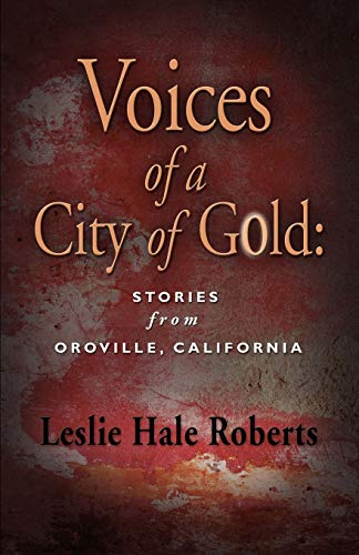 9781609100094: Voices of a City of Gold: Stories from Oroville, California