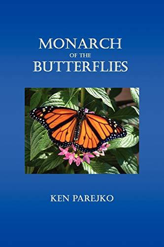 9781609100582: MONARCH OF THE BUTTERFLIES