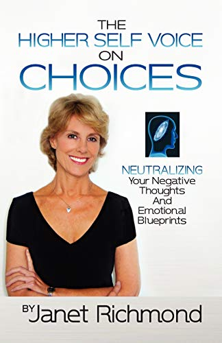 9781609100803: CHOICES: Neutralizing Your Negative Thoughts and Emotional Blueprints