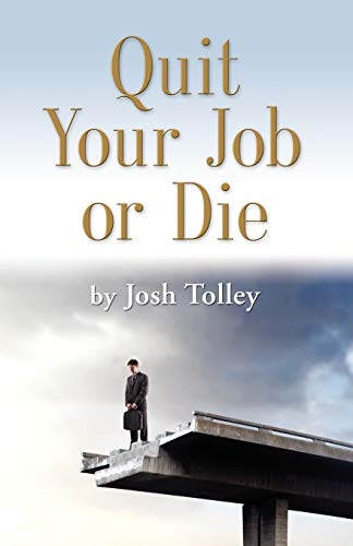 9781609101725: QUIT YOUR JOB OR DIE: Discover the Importance of Self-Employment