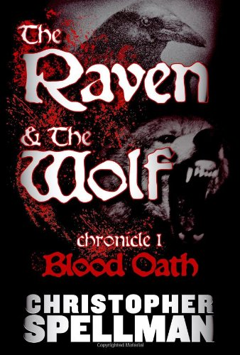 9781609101855: The Raven & the Wolf: Chronicle I - Blood Oath