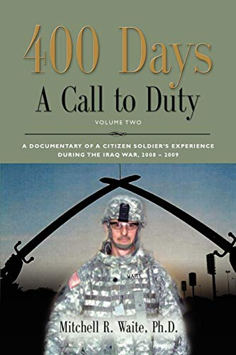 9781609102357: 400 DAYS - A Call to Duty: A Documentary of a Citizen-Soldier's Experience During the Iraq War 2008/2009 - Volume 2