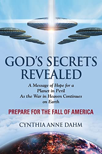 9781609102401: God's Secrets Revealed: The War in Heaven Continues on Earth -- PREPARE FOR THE FALL OF AMERICA