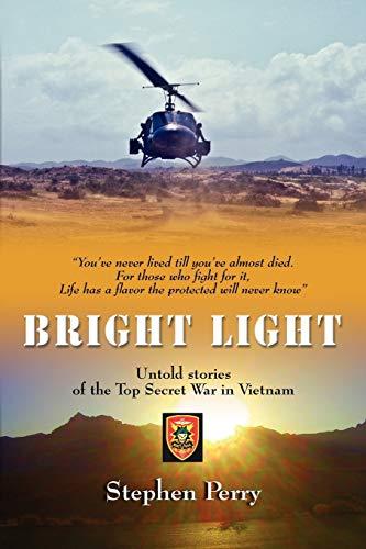 9781609103996: Bright Light: Untold Stories of the Top Secret War in Vietnam