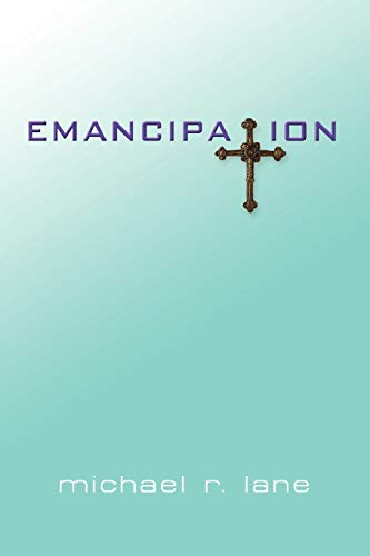 Emancipation (1609104129) by Michael R. Lane