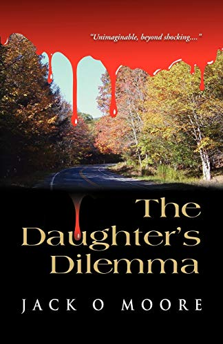 The Daughter's Dilemma: Moore, Jack O.
