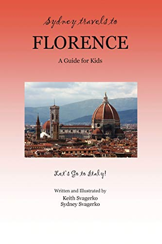 9781609104634: Sydney Travels to Florence: A Guide for Kids - Let's Go to Italy!