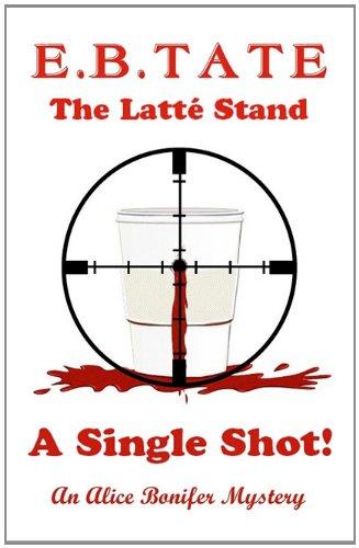 The Lattà Stand - A Single Shot!: Tate, E.B.